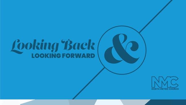 Looking Back & Looking Forward